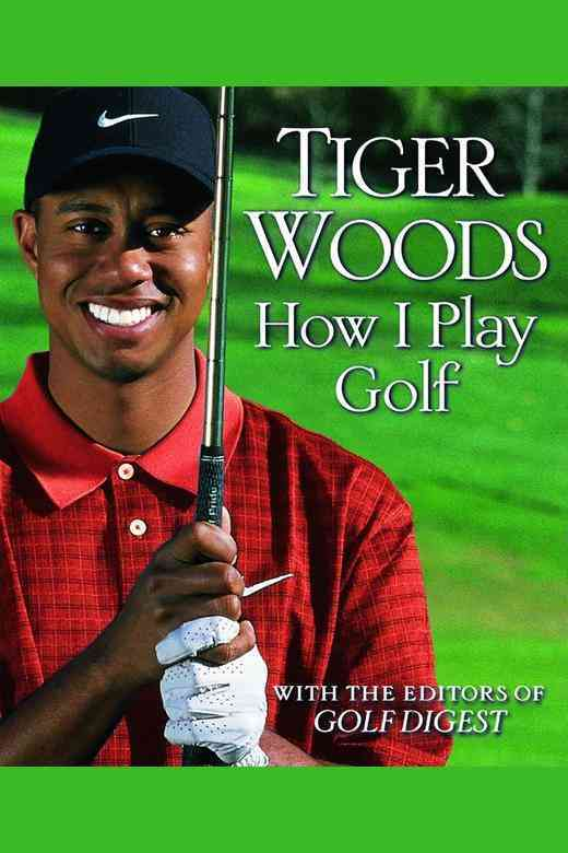How I Play Golf By Woods, Tiger/ Golf Digest (EDT)